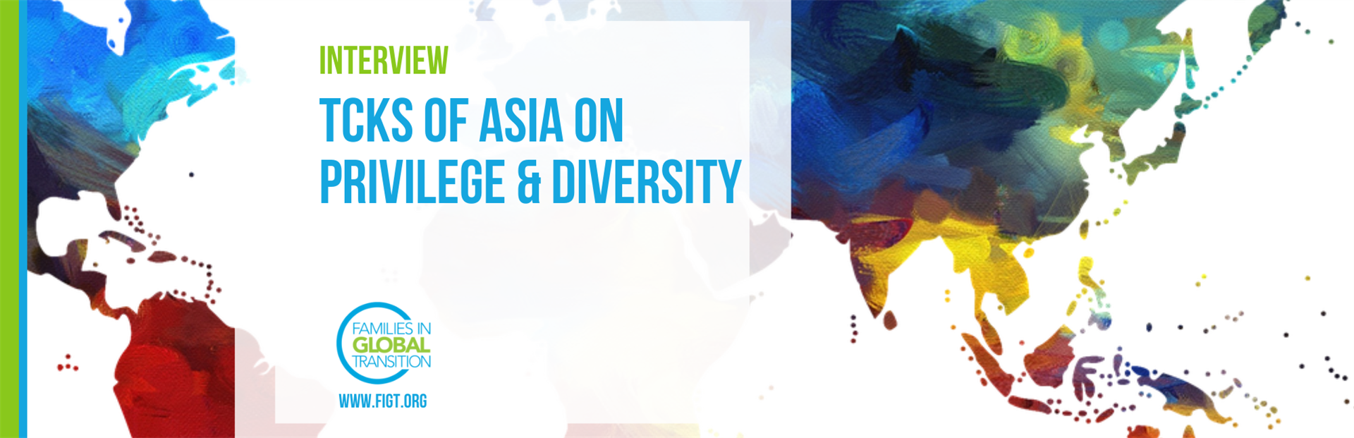 Interview by Ema Naito of FIGT: TCKs of Asia on Privilege & Diversity