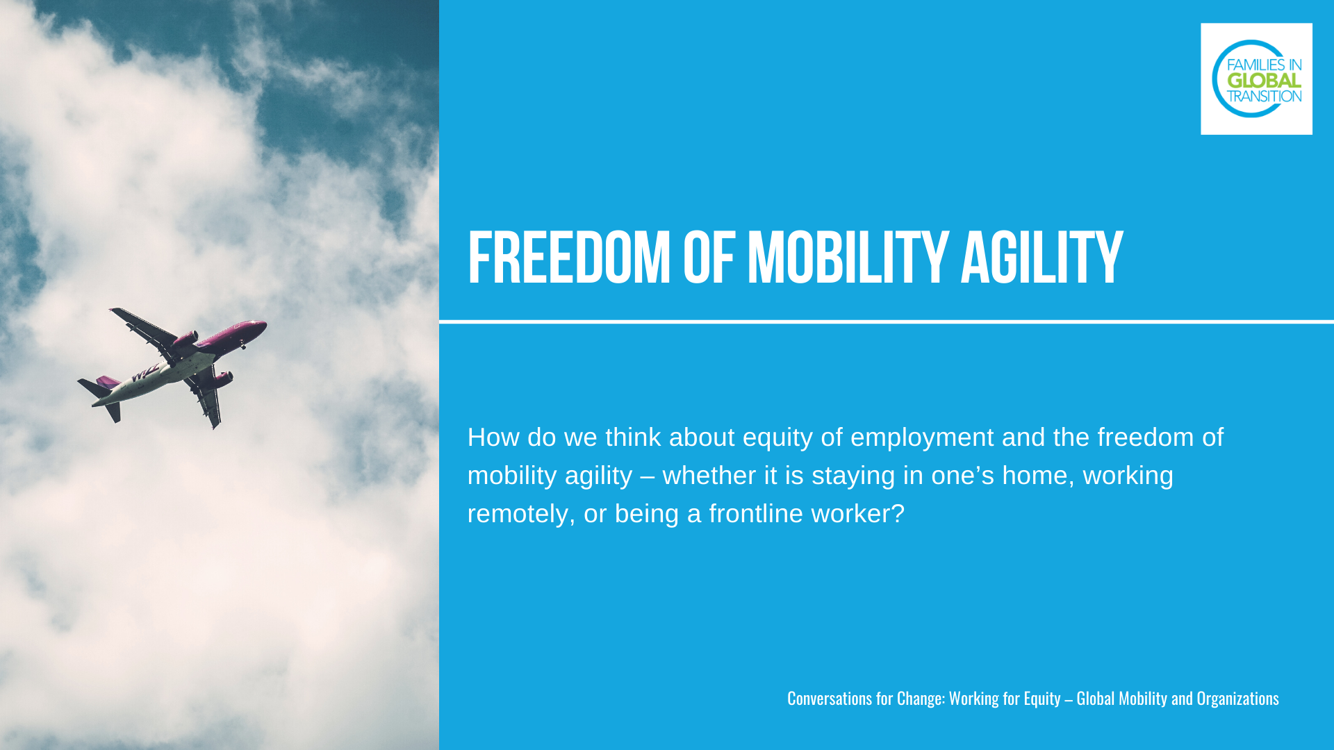 Freedom of mobility agility: How do we think about equity of employment and the freedom of mobility agility – whether it is staying in one's home, working remotely, or being a frontline worker?